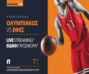 Ολυμπιακός – Εφές σε Live Streaming*, με σούπερ προσφορά* (*Ισχύουν όροι και προϋποθέσεις)