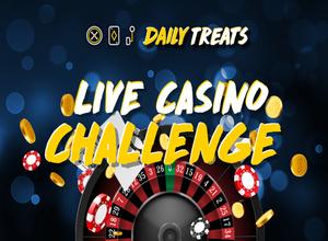 Daily Treats: Κάθε Τρίτη   Live Casino Challenge